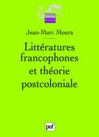 Littératures francophones et théorie postcoloniale, Jean-Marc Moura