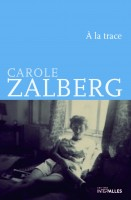 A la trace, Journal de Tel Aviv, Carole Zalberg