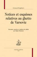 Notices et esquisses relatives au ghetto de Varsovie, Emanuel Ringelblum (par Gilles Banderier)