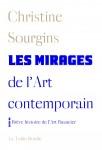 Les Mirages de l'Art contemporain, suivi de Brève histoire de l'art financier, Christine Sourgins (par Gilles Banderier)