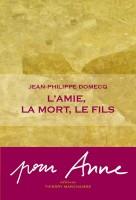 L'amie, la mort, le fils, Jean-Philippe Domecq (par Jean-Jacques Bretou)
