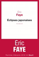 Eclipses japonaises, Éric Faye