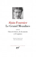 Le Grand Meaulnes, Alain-Fournier en la Pléiade (par Matthieu Gosztola)