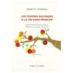 Pommes sauvages & la vie sans principe, Henry David Thoreau