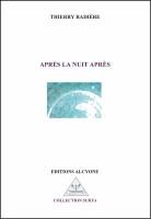 Après la nuit après, Thierry Radière (par Murielle Compère-Demarcy)