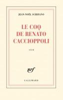 Le Coq de Renato Caccioppoli, Jean-Noël Schifano