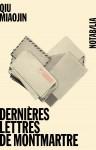 Dernières lettres de Montmartre, Qiu Miaojin (par Patryck Froissart)