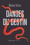 Danses du destin, Michel Vittoz (par Jean-François Mézil)