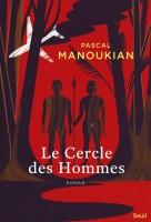 Le Cercle des Hommes, Pascal Manoukian (par Patrick Devaux)