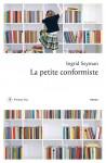 La petite conformiste, Ingrid Seyman (par Christelle d'Hérart- Brocard)