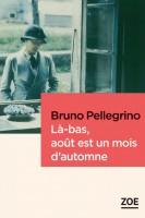 Là-bas, août est un mois d'automne, Bruno Pellegrino