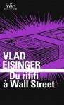 Du rififi à Wall Street, Vlad Eisinger (par Jean-Jacques Bretou)