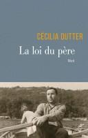 La Loi du père, Cécilia Dutter (par Laurent Bettoni)