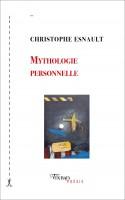 À propos de Mythologie personnelle, Christophe Esnault, par Didier Ayres