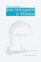 Jour tranquille à Vézelay, Xavier Gardette (par Gilles Banderier)