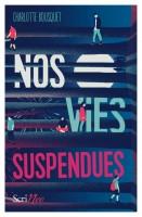 Nos vies suspendues, Charlotte Bousquet (par Myriam Bendhif-Syllas)