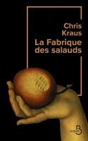 La Fabrique des salauds, Chris Kraus (par Mélanie Talcott)