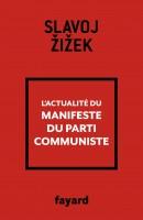 L'Actualité du Manifeste du parti communiste, Slavoj Žižek (par Gilles Banderier)