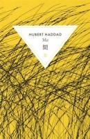Mā, Hubert Haddad