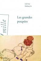 Les Grandes Poupées, Céline Debayle (par Cyrille Godefroy)