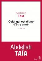 Celui qui est digne d'être aimé, Abdellah Taïa (par André Sagne)