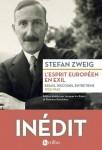L'esprit européen en exil, Essais, discours, entretiens 1933-1942, Stefan Zweig (par Cyrille Godefroy)