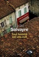 Tout homme est une nuit Lydie Salvayre (Seuil) - P. Epsztein