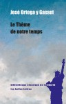 Le Thème de notre temps, José Ortega y Gasset (par Gilles Banderier)