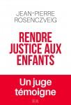 Rendre justice aux enfants, Jean-Pierre Rosenczveig