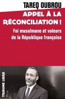 Appel à la réconciliation, Foi musulmane et valeurs de la République Française, Tareq Oubrou (par Patryck Froissart)