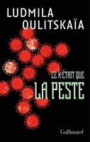 Ce n'était que la peste, Ludmila Oulitskaïa (par Léon-Marc Levy)