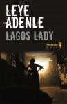 Lagos Lady, Leye Adenle