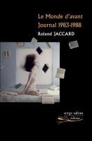 Le Monde d'avant, Journal 1983-1988, Roland Jaccard (par Philippe Chauché)