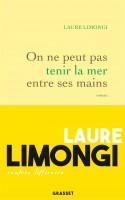 On ne peut pas tenir la mer entre ses mains, Laure Limongi (par Emmanuelle Caminade)