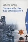 Comment le dire avec circoncision ?, Gérard Ejnès (par Gilles Banderier)