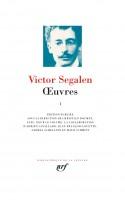 Œuvres I, Victor Segalen en la Pléiade (par Didier Ayres)