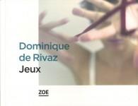 Jeux, Dominique de Rivaz