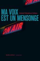Ma voix est un mensonge – Rafael Menjivar Ochoa (Quidam) - Ph. Chauché