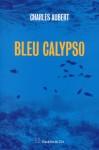 Bleu Calypso, Charles Aubert (par Marc Ossorguine)
