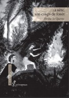 La Bête, son corps de forêt, Perrine Le Querrec (par Jean-Paul Gavard-Perret))