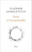 Fauré et l'inexprimable, Vladimir Jankélévitch (par Augustin Talbourdel)