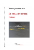 Le Trille du Diable, romans, Dominique Preschez