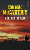 Méridien de sang, Cormac McCarthy (par Léon-Marc Levy)