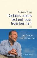 Certains cœurs lâchent pour trois fois rien, Gilles Paris (par Philippe Leuckx)