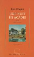 Une nuit en Acadie, Kate Chopin (par Léon-Marc Levy)