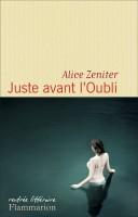 Juste avant l'oubli, Alice Zeniter
