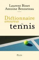Dictionnaire amoureux du tennis, Laurent Binet, Antoine Benneteau (par Arnaud Genon)