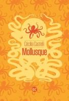 Mollusque, Cécilia Castelli (par Fawaz Hussain)