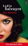 Pas pleurer, Lydie Salvayre (par Marianne Braux)