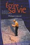 Ecrire sa vie. Du pacte au patrimoine autobiographique, Philippe Lejeune